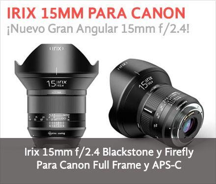 Objetivos gran angular Irix 15mm para Canon